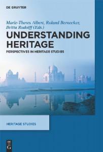 Understanding Heritage. Perspectives in Heritage Studies